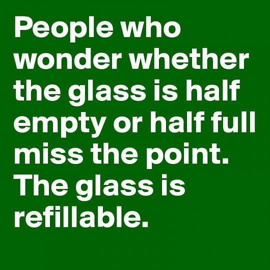 the glass is refillable.jpg